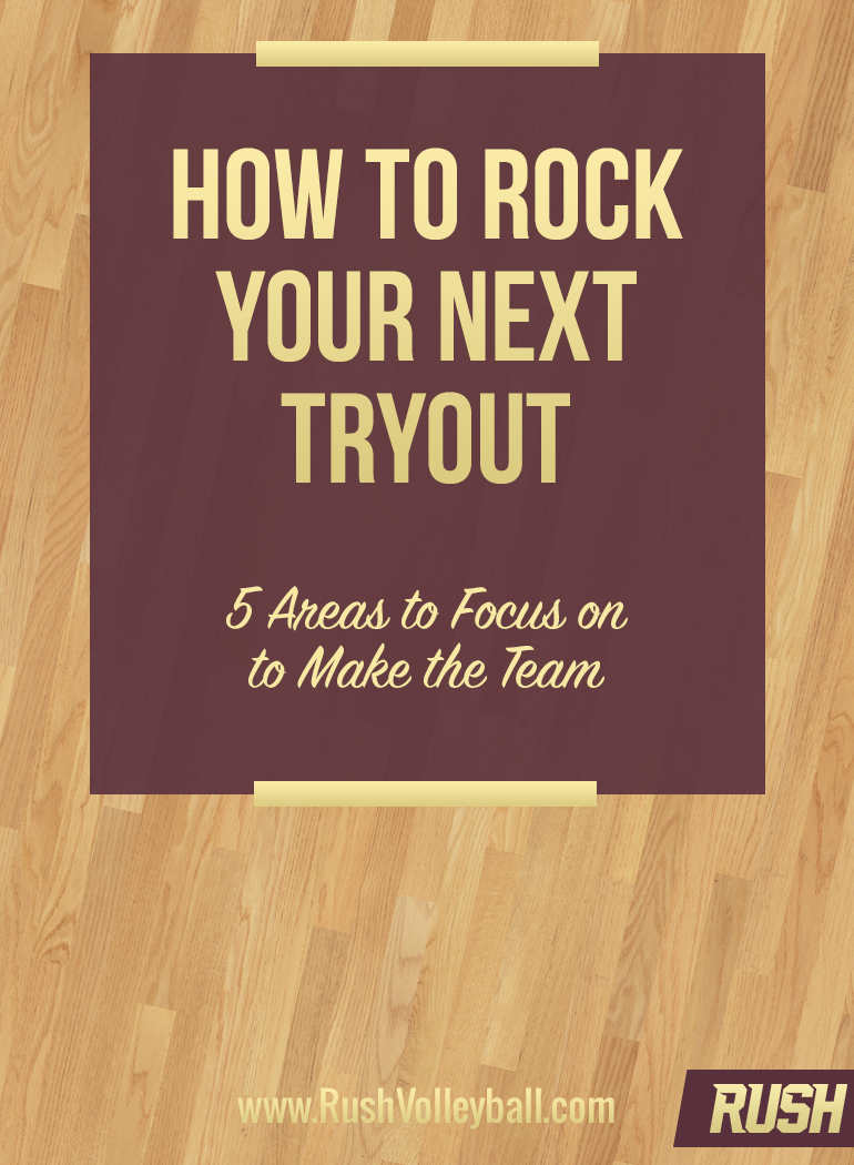 Learn 5 areas you can focus on to Rock your Next Tryout