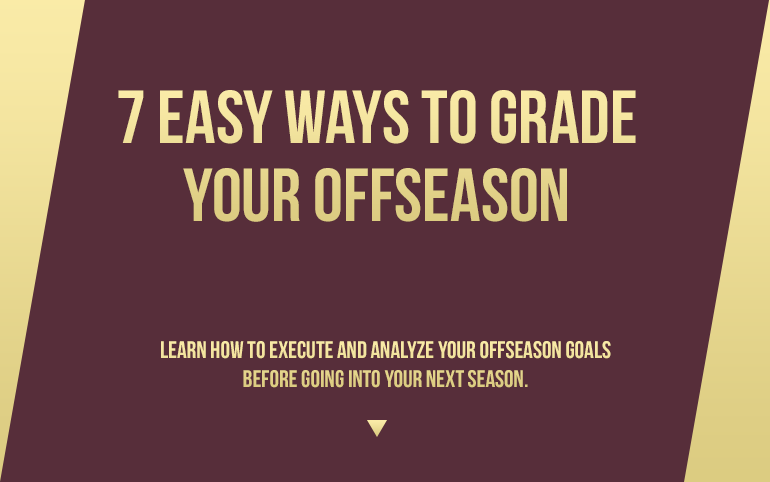 7 Easy Steps to Grade your offseason