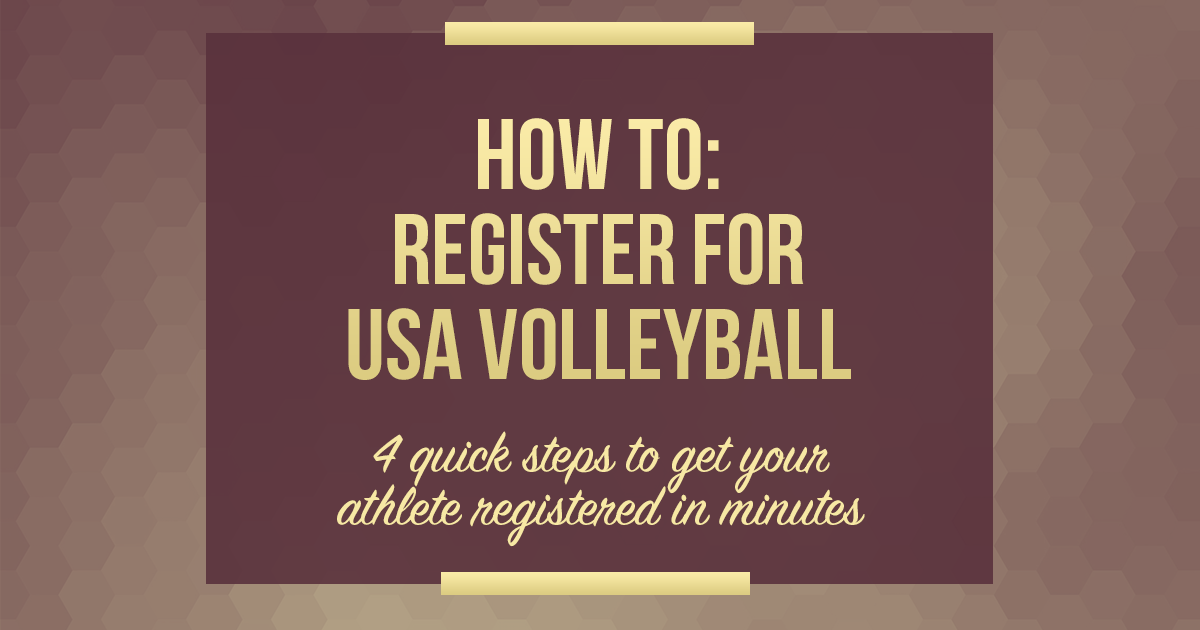 4 quick steps to get your athlete registered for USA Volleyball